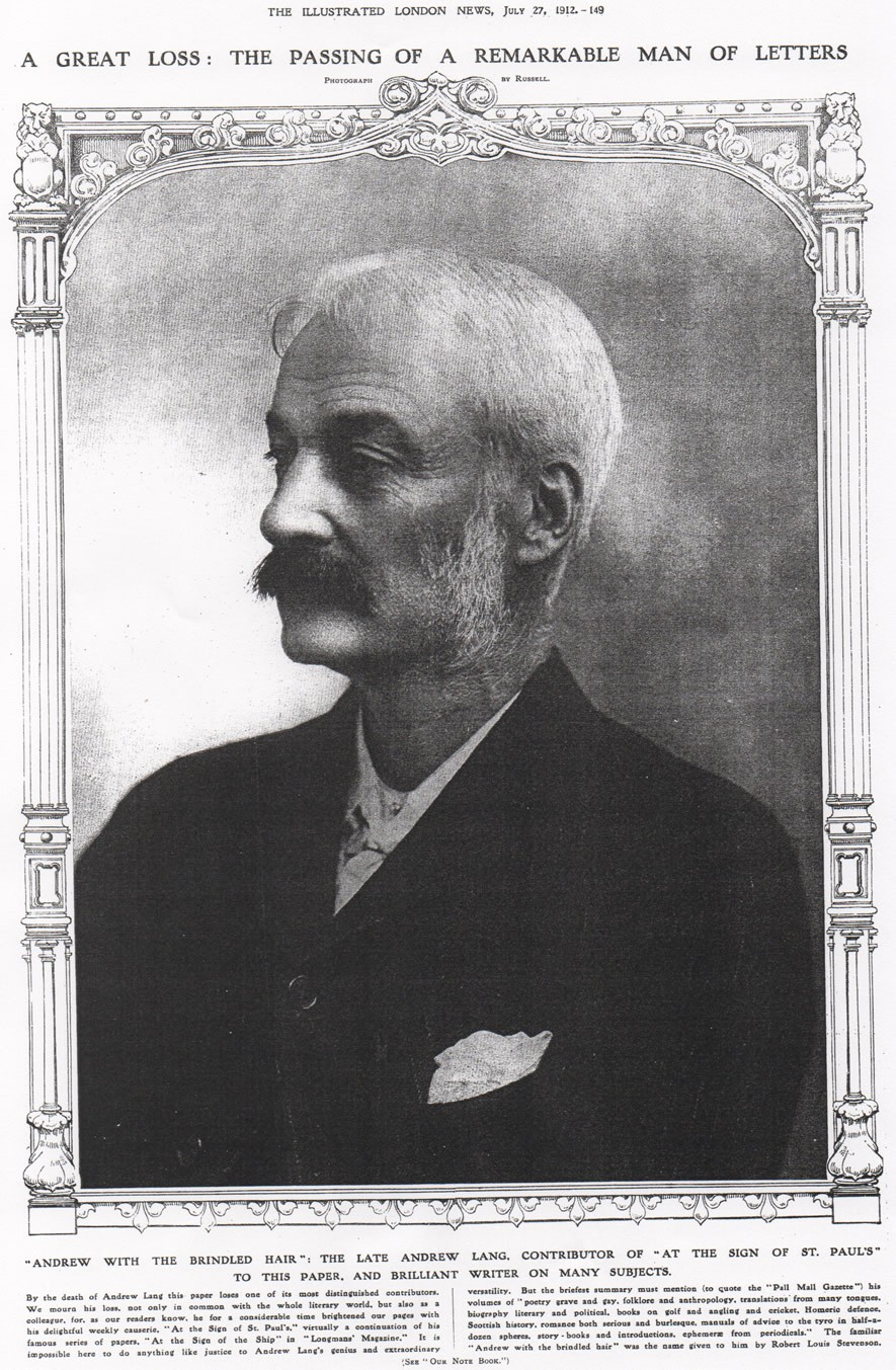 """ANDREW WITH THE BRINDLED HAIR"""":THE LATE ANDREW LANG. CONTRIBUTOR OF """"AT THE SIGN OF ST.PAUL'S"""" TO THIS PAPER, AND BRILLIANT WRITER ON MANY SUBJECTS."""